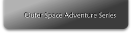 Outer Space Adventure Series