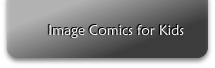 Image Comics for Kids