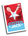 Citizen Jack # 1 (Image Comics 2015)