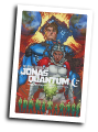 Infinite Adventures Of Jonas Quantum #  6 (Legendary Comics 2016)
