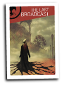 The Last Broadcast # 5 (Archaia Comics 2014)