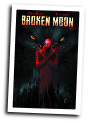 Broken Moon # 4 of 4 (American Gothic Press 2016)